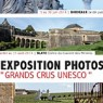 Exposition photos « Grands crus UNESCO » (Bordeaux / Saint Emilion / Verrou Vauban)